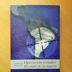 Libros de segunda mano: OPERACIÓN CÓNDOR, EL VUELO DE LA MUERTE- FRANCISCO MARTORELL. Lote 121249175