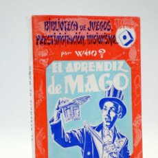 Libros de segunda mano: BIBLIOTECA DE JUEGOS, PRESTIDIGITACIÓN, ILUSIONISMO VOL 1. EL APRENDIZ DE MAGO (WHO?) SINTES, 1955. Lote 121254036