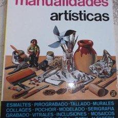 Libros de segunda mano: MANUALIDADES ARTISTICAS. Lote 121279551
