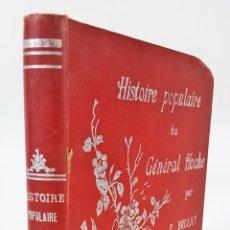 Libros de segunda mano: HISTOIRE POPULAIRE DU GÉNÉRAL HOCHE. PAUL BRULAT. PARIS. S/F.. Lote 121322599