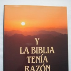 Libros de segunda mano: Y LA BIBLIA TENIA RAZON TAPA BLANDA. Lote 121385471