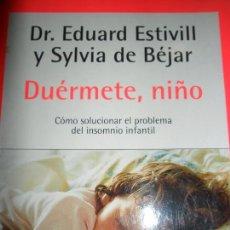 Libros de segunda mano: DUÉRMETE, NIÑO, DR. EDUARD ESTIVILL Y SYLVIA DE BÉJAR, ED. DEBOLSILLO. Lote 121415463