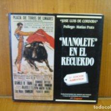 Libros de segunda mano: 1.LIBRO DE TOROS. MANOLETE EN EL RECUERDO POR JOSE LUIS DE CÓRDOBA 1987. Lote 121416395