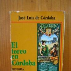 Libros de segunda mano: 1.LIBRO DE TOROS. EL TOREO EN CÓRDOBA POR JOSE LUIS DE CÓRDOBA 1980. Lote 121416819