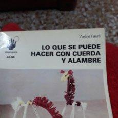 Libros de segunda mano: LIBRO:COMO HACERLO Nº 12.- LO QUE SE PUEDE HACER CON CUERDA Y ALAMBRE. Lote 121427823