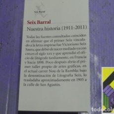 Libros de segunda mano: SEIX BARRAL: NUESTRA HISTORIA (1911-2011). Lote 32021749
