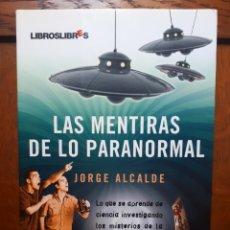 Livros em segunda mão: LAS MENTIRAS DE LO PARANORMAL - JORGE ALCALDE. Lote 121456600