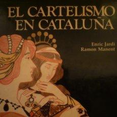 Libros de segunda mano: CARTEL. EL CARTELISMO EN CATALUÑA. ENRIC JARDÍ. RAMON MANENT. EDICIONES DESTINO. 1983. . Lote 121459171