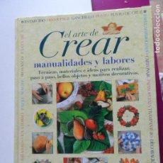 Libros de segunda mano: EL ARTE DE CREAR MANUALIDADES Y LABORES EVEREST - 2003. Lote 121476719