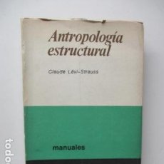 Libros de segunda mano: LEVI STRAUSS : ANTROPOLOGÍA ESTRUCTURAL (EUDEBA, 1969) . Lote 121478951