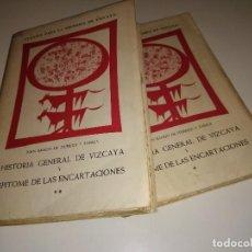 Libros de segunda mano: HISTORIA GENERAL DE VIZCAYA Y EPITOME DE LAS ENCARTACIONES ITURRIZA Y ZABAL 2 TOMOS PAIS VASCO. Lote 121482871