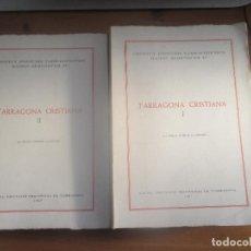 Libros de segunda mano: TARRAGONA CRISTIANA. 2 VOLS. EMILIO MORERA. INSTITU D'ESTUDIS TARRACONENSES. Lote 121490747