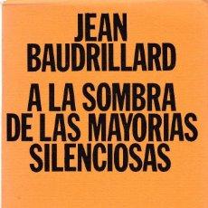 Libros de segunda mano: A LA SOMBRA DE LAS MAYORIAS SILENCIOSAS - JEAN BAUDRILLARD - KAIRÓS EDITORIAL 1978 / 1ª EDICION. Lote 121495955