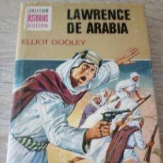 Libros de segunda mano: LAWRENCE DE ARABIA - ELLIOT DOOLEY - COLECCIÓN HISTORIAS SELECCIÓN - ED. BRUGUERA 1976. Lote 121498055