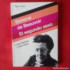 Libros de segunda mano: EL SEGUNDO SEXO I . LOS HECHOS Y LOS MITOS. SIMONE DE BEAUVOIR . SIGLO VEINTE. FEMINISMO. Lote 121499979