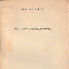 Libros de segunda mano: MARÍA LEONCIA DE HISPANOAMÉRICA (F.A. GARCÍA 1960) SIN USAR. Lote 121508203