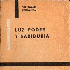 Libros de segunda mano: SRI SWAMI SIVANANDA : LUZ PODER Y SABIDURÍA (KIER, 1979). Lote 121512439