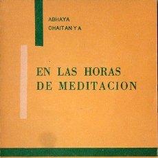 Libros de segunda mano: ABHAYA CHAITANYA : EN LAS HORAS DE MEDITACIÓN (KIER, 1981). Lote 121512575
