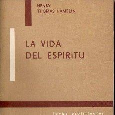 Libros de segunda mano: HENRY THOMAS HAMBLIN : LA VIDA DEL ESPIRITU (KIER, 1976). Lote 121513615