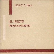 Libros de segunda mano: MANLY P. HALL : EL RECTO PENSAMIENTO (KIER, 1977). Lote 121514111