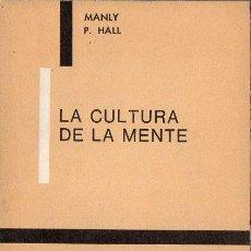 Libros de segunda mano: MANLY P. HALL : LA CULTURA DE LA MENTE (KIER, 1974). Lote 121514251