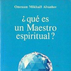 Libros de segunda mano: OMRAAM MIKHAEL AIVANHOV : QUÉ ES UN MAESTRO ESPIRITUAL (PROSVETA, 1988). Lote 121515603