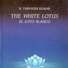 Libros de segunda mano: PARVATHI KUMAR : THE WHITE LOTUS - EL LOTO BLANCO (DHANISHTHA, 1992). Lote 121516871