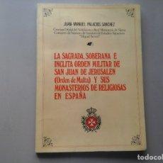 Libros de segunda mano: JUAN MANUEL SANCHEZ PALACIOS...ORDEN MILITAR SAN JUAN DE JERUSALÉM...MONASTERIOS RELIGIOSAS. RARO.. Lote 121518115