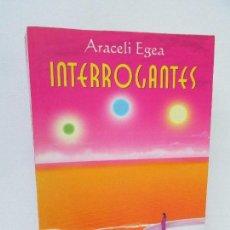 Libros de segunda mano: INTERROGANTES. ARACELI EGEA. METAFISICA RENOVADA RAY SOL. EDITORIAL EX LIBRIS 2004.. Lote 121521279