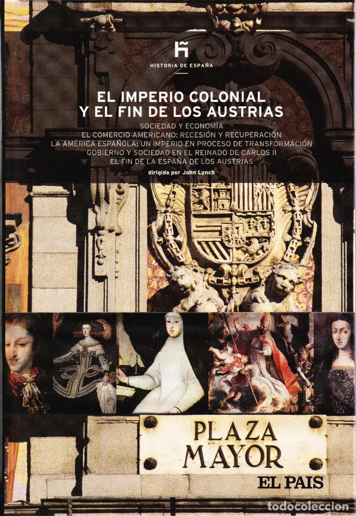 HISTORIA DE ESPAÑA 14 ELS PAIS 2007. EL IMPERIO COLONIAL Y EL FIN DE LOS AUSTRIAS (Libros de Segunda Mano - Historia - Otros)