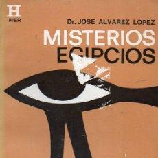 Libros de segunda mano: JOSÉ ÁLVAREZ LÓPEZ : MISTERIOS EGIPCIOS (KIER, 1976). Lote 121530867