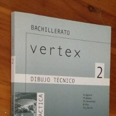 Libros de segunda mano: BACHILLERATO VERTEX 2 DIBUJO TÈCNICO, PROPUESTA DIDACTICA. Lote 121534683