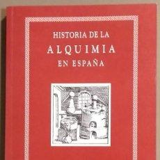 Libros de segunda mano: HISTORIA DE LA ALQUIMIA EN ESPAÑA. J. GARCÍA FONT. MRA AURUM. 1995. 1ª EDICIÓN! COMO NUEVO! . Lote 121563555