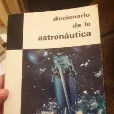 Libros de segunda mano: DICCIONARIO DE LA ASTRONÁUTICA. POR THOMAS DE GALIANA. ED PLAZA JANES 1969. Lote 121563560
