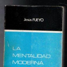 Libros de segunda mano: LA MENTALIDAD MODERNA, JESÚS FUEYO. Lote 121574088