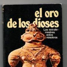 Libros de segunda mano: EL ORO DE LOS DIOSES, ERICH VON DANIKEN. Lote 121574587