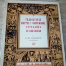 Libros de segunda mano: TRADICIONES, FIESTAS Y COSTUMBRES POPULARES DE BARCELONA - LUIS ALMERICH - LLIBRERIA MILLÀ 1944. Lote 121577355