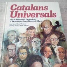 Libros de segunda mano: CATALANS UNIVERSALS - DE LA HISTÒRIA I L'ANÈCDOTA A LA PERSPECTIVA D' ANTONI RIBAS - ED. HMB 1980. Lote 121584267