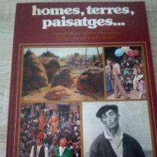Libros de segunda mano: HOMES, TERRES, PAISATGES ... CATALUNYA VISTA PELS SEUS ARTISTES I ESCRIPTORS - EDITORIAL HMB 1981. Lote 121585283