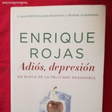 Libros de segunda mano: ADIOS DEPRESIÓN. ENRIQUE ROJAS. 2006. Lote 121603427