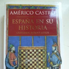 Libros de segunda mano: AMÉRICO CASTRO. ESPAÑA EN SU HISTORIA. CRISTIANOS MOROS Y JUDÍOS. CRÍTICA.. Lote 121608275