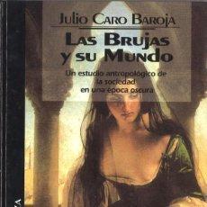 Libros de segunda mano: LAS BRUJAS Y SU MUNDO. JULIO CARO BAROJA. 1993. Lote 121609739