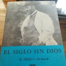 Libros de segunda mano: EL SIGLO SIN DIOS--A. MULLER-ARMACK--BREVIARIOS FONDO DE CULTURA-1º EDICION 1968 MEXICO. Lote 121640987