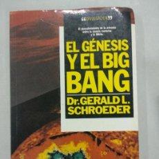 Libros de segunda mano: EL GÉNESIS Y EL BIG BANG SCHROEDER, GERALD L. EDICIONES B.. Lote 121642515