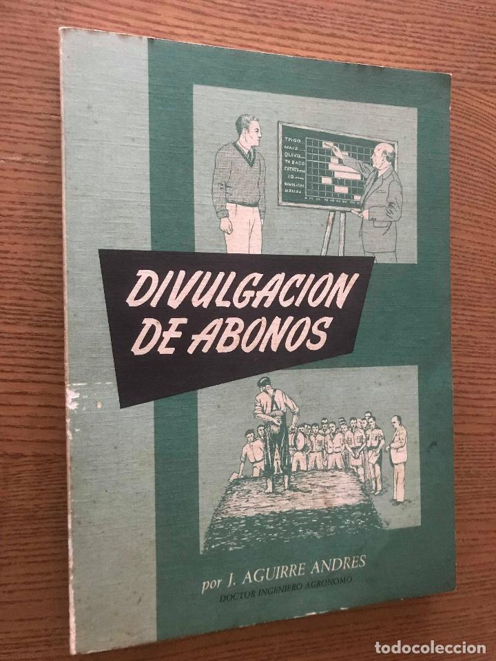 DIVULGACION DE ABONOS / AGUIRRE ANDRES (Libros de Segunda Mano - Ciencias, Manuales y Oficios - Otros)