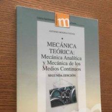 Libros de segunda mano: MECANICA TEORICA MECANICA ANALITICA Y MECANICA DE LOS MEDIOS CONTINUOS / ANTONIO MOLINA CUEVAS. Lote 121647659