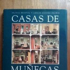 Libros de segunda mano: CASAS DE MUÑECAS, OLIVIA BRISTOL Y LESLIE GEDDES BROWN, ANAYA, 1997. Lote 121662687