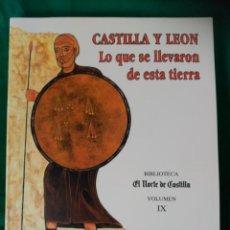 Libros de segunda mano: CASTILLA Y LEÓN - LO QUE SE LLEVARON DE ESTA TIERRA - 28 FASCICULOS ENCUARDERNADOS - NUEVO - ESCASO . Lote 121701391
