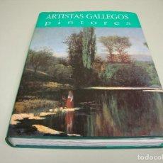 Libros de segunda mano: 1018- LIBRO GRANDE ARTISTAS GALLEGOS PINTORES NOVECIENTOS AÑO 1998. Lote 162289338