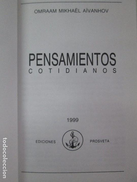 Libros de segunda mano: PENSAMIENTOS COTIDIANOS.OMRAAM MIKHAËL AÏVANHOV. 7 LIBROS. EDICION PROSVETA. VER FOTOGRAFIAS - Foto 7 - 121731443